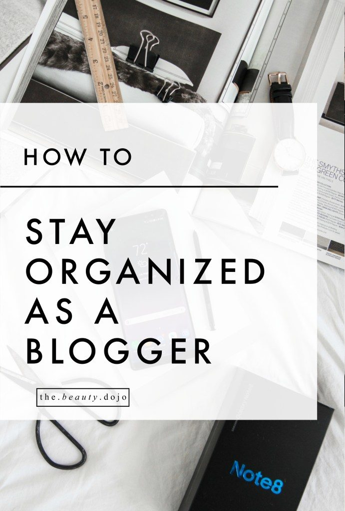 How to Stay Organized as a Blogger –