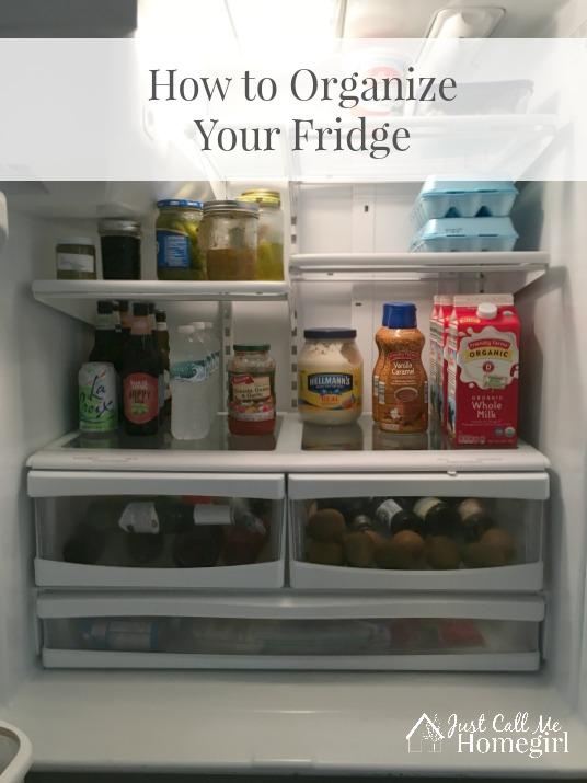 How to Organize Your Refrigerator – Just Call Me Homegirl