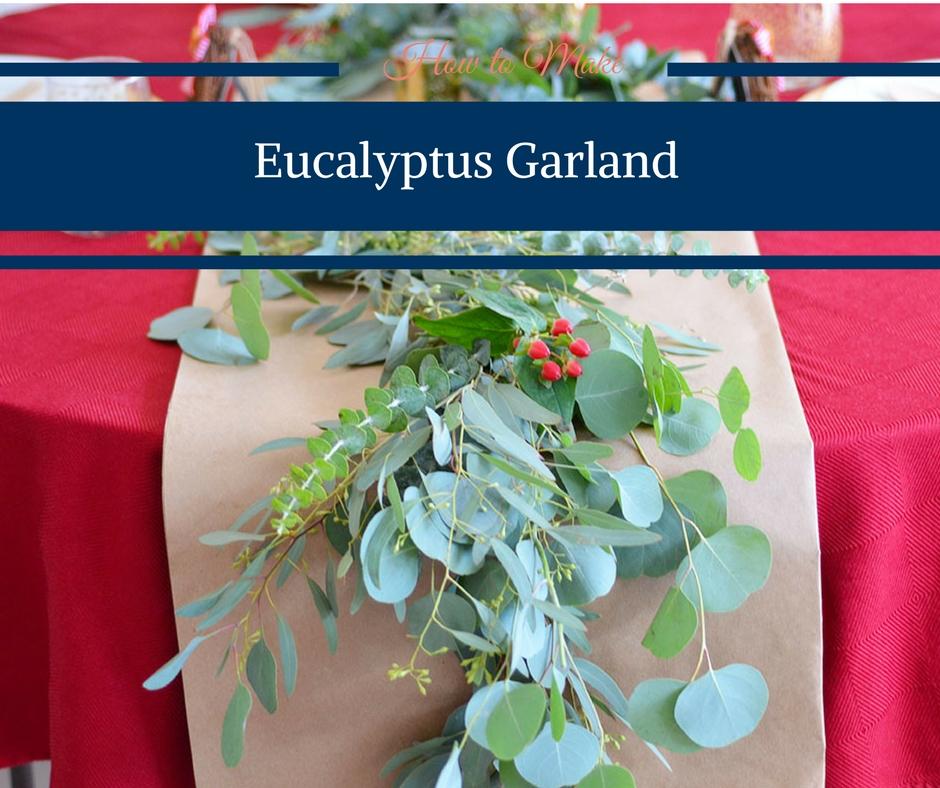 DIY How to Make Eucalyptus Garland